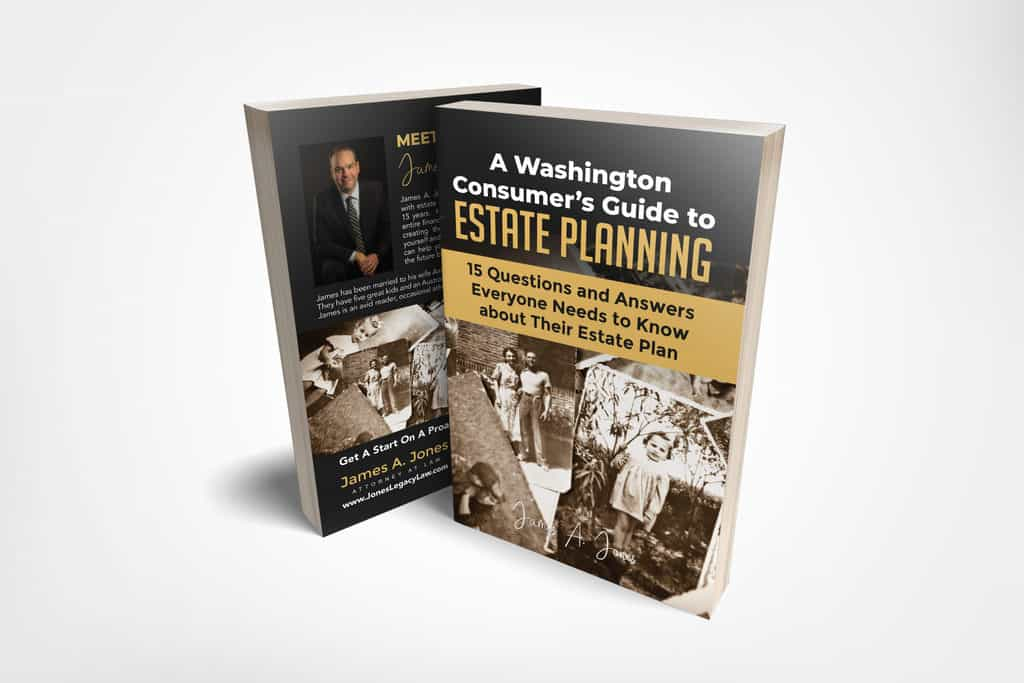 A Washington Consumer Guide to Estate Planning by James A. Jones